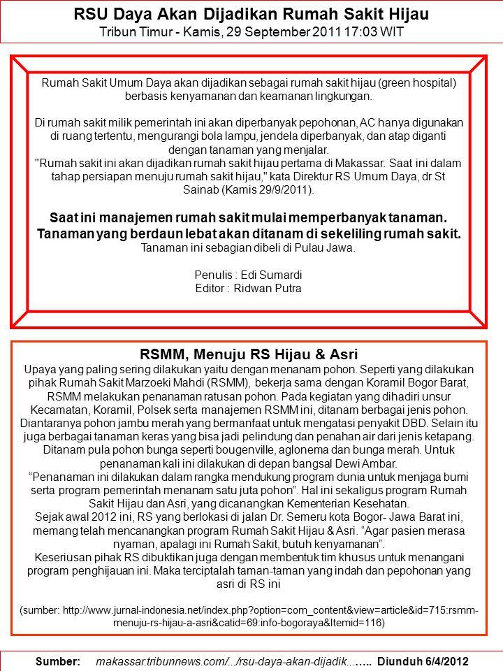 RSU Daya Akan Dijadikan Rumah Sakit Hijau Tribun Timur - Kamis, 29 September 2011 17:03 WIT Rumah Sakit Umum Daya akan dijadikan sebagai rumah sakit h