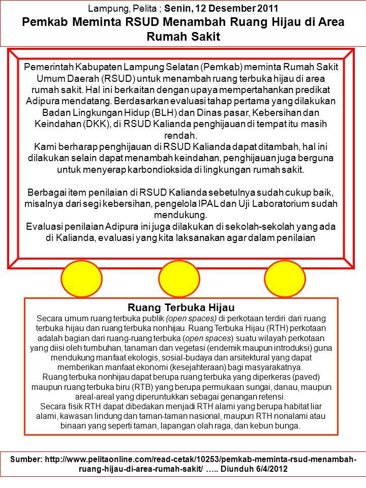 Lampung, Pelita ; Senin, 12 Desember 2011 Pemkab Meminta RSUD Menambah Ruang Hijau di Area Rumah Sakit Pemerintah Kabupaten Lampung Selatan (Pemkab) m