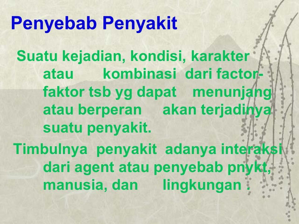 Karakteristik dari Agent  Sifat-sifat agent  Morfologi, Motilitas, Fisiologi, Toxin, Temperatur.