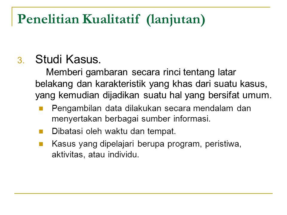 Penelitian Kualitatif (lanjutan) 4.Ethnography.