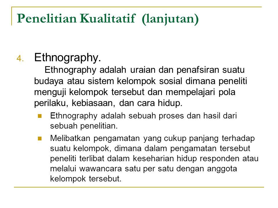 Ciri-Ciri Penelitian Kualitatif Data dikumpulkan dalam kondisi yang asli atau alamiah (natural setting).
