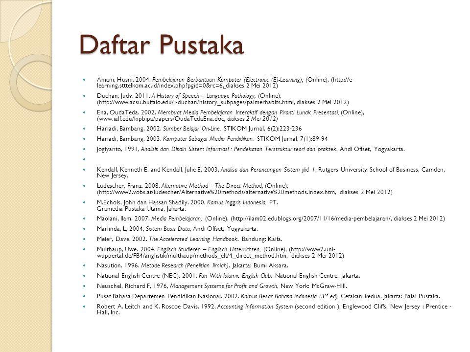 Daftar Pustaka Amani, Husni. 2004. Pembelajaran Berbantuan Komputer (Electronic (E)-Learning), (Online), (http://e- learning.stttelkom.ac.id/index.php