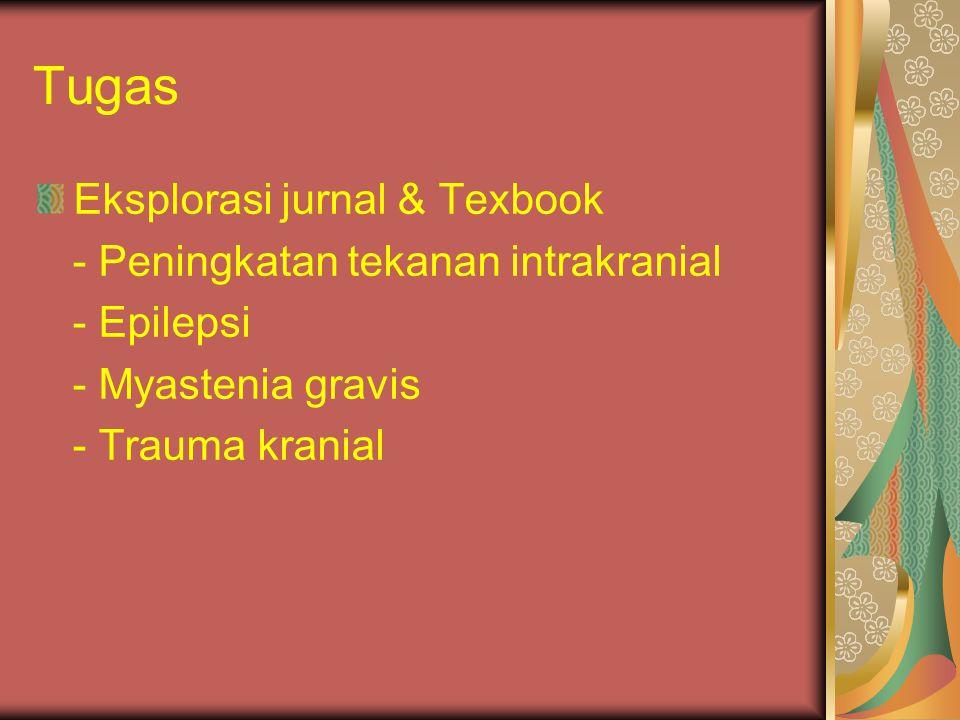 Tugas Eksplorasi jurnal & Texbook - Peningkatan tekanan intrakranial - Epilepsi - Myastenia gravis - Trauma kranial