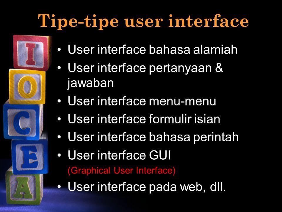 Tipe-tipe user interface User interface bahasa alamiah User interface pertanyaan & jawaban User interface menu-menu User interface formulir isian User