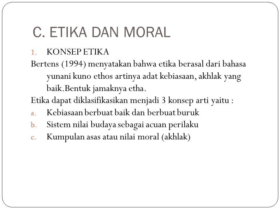 C.ETIKA DAN MORAL 1.