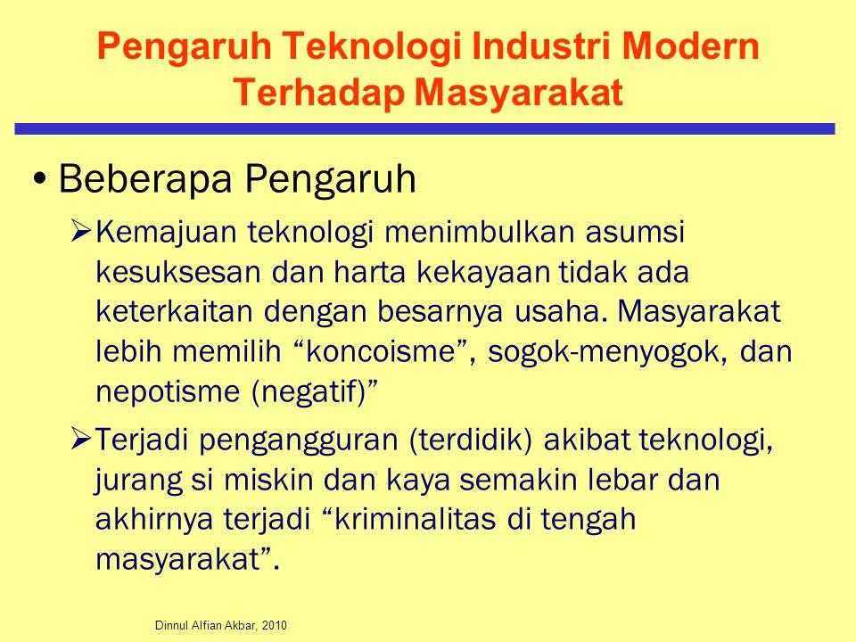 Dinnul Alfian Akbar, 2010 Pengaruh Teknologi Industri Modern Terhadap Masyarakat Beberapa Pengaruh  Kemajuan teknologi menimbulkan asumsi kesuksesan dan harta kekayaan tidak ada keterkaitan dengan besarnya usaha.