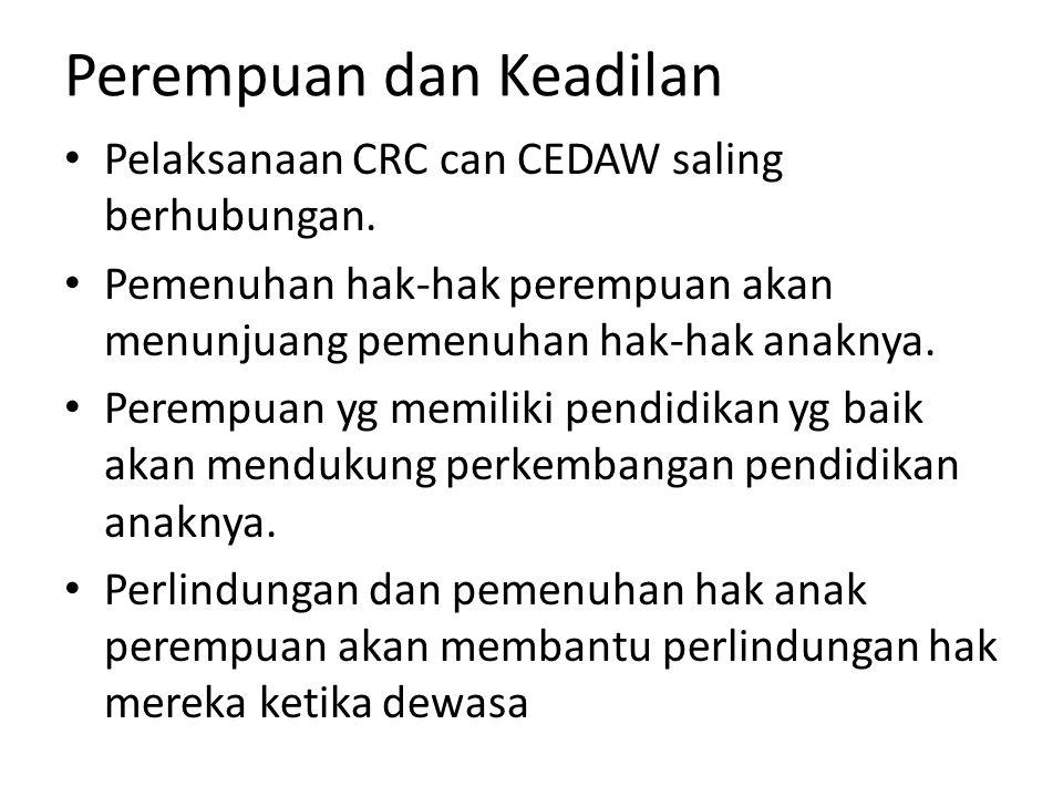 Perempuan dan Keadilan Pelaksanaan CRC can CEDAW saling berhubungan.