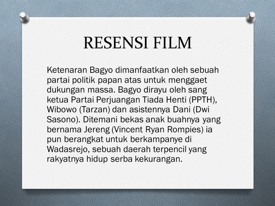 RESENSI FILM Ketenaran Bagyo dimanfaatkan oleh sebuah partai politik papan atas untuk menggaet dukungan massa.