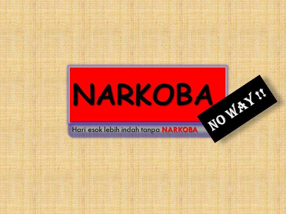 NARKOBA No Way !!
