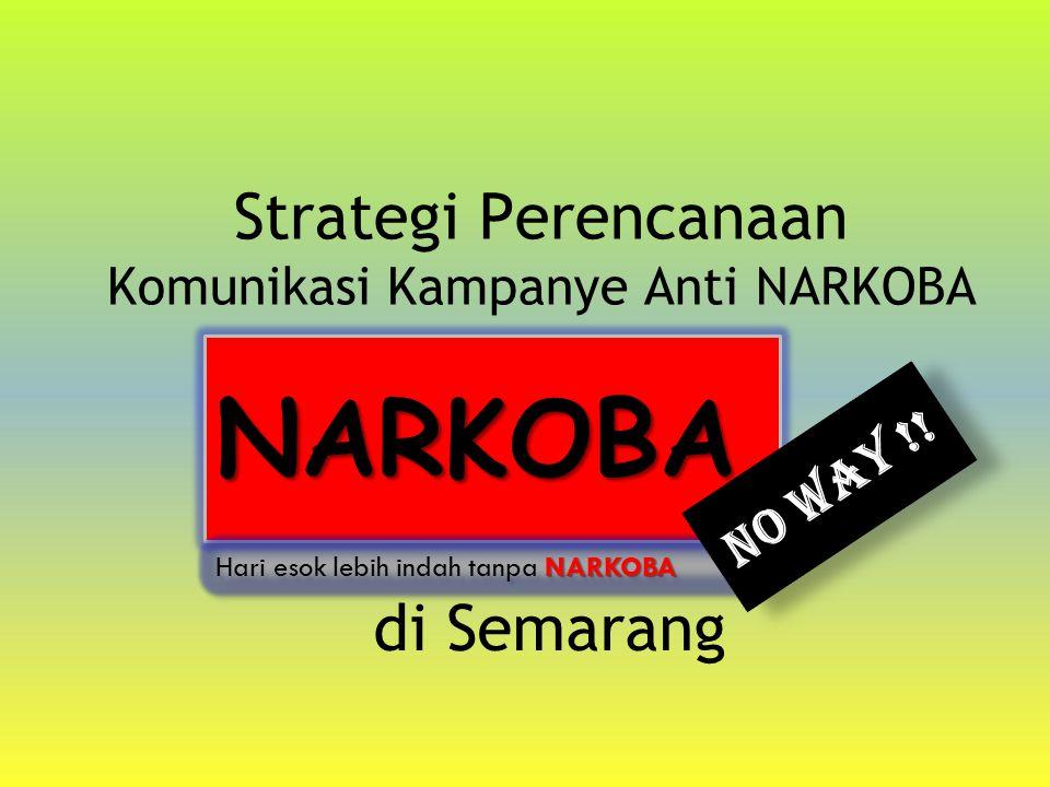 Tujuan Pemasaran Setelah terlaksananya program ini diharapkan dapat menekan angka pengguna narkoba di kalangan pelajar sebesar 15 persen Mengajak masyarakat Semarang untuk peduli terhadap penggunaan narkoba di kalangan pelajar.