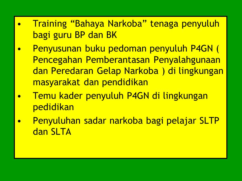 """Training """"Bahaya Narkoba"""" tenaga penyuluh bagi guru BP dan BK Penyusunan buku pedoman penyuluh P4GN ( Pencegahan Pemberantasan Penyalahgunaan dan Pere"""