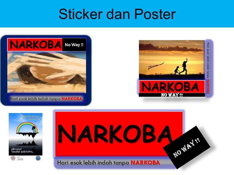Sticker dan PosterNARKOBA No Way !! NARKOBA Hari esok lebih indah tanpa NARKOBA NARKOBA No Way !! NARKOBA NARKOBA Hari esok lebih indah tanpa NARKOBA