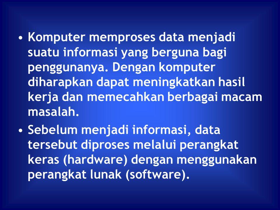 Komputer memproses data menjadi suatu informasi yang berguna bagi penggunanya. Dengan komputer diharapkan dapat meningkatkan hasil kerja dan memecahka
