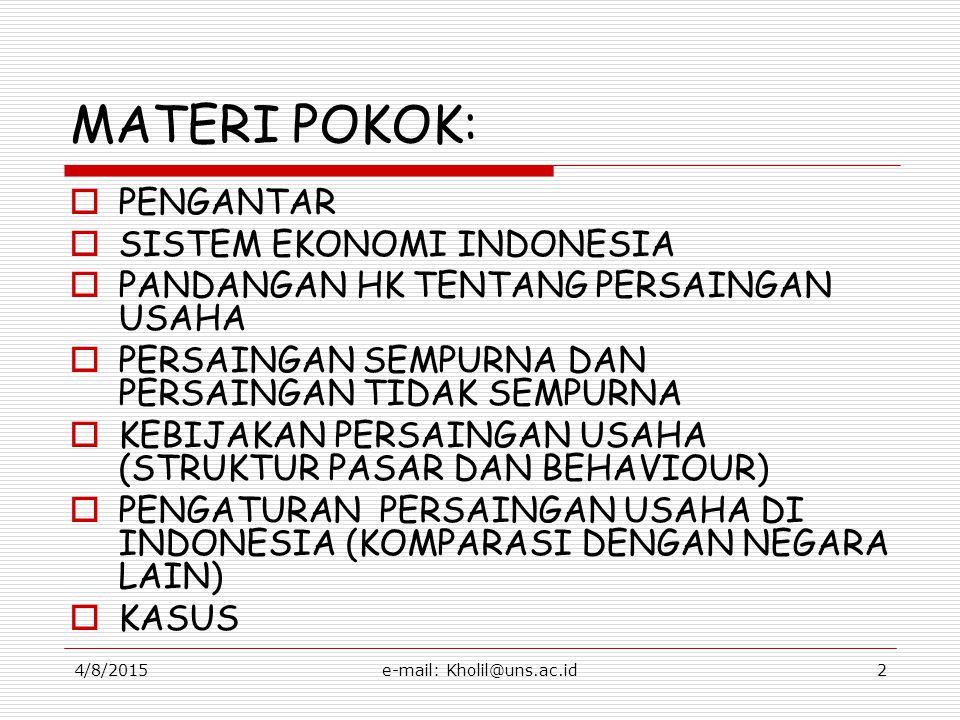 4/8/2015e-mail: Kholil@uns.ac.id3 BAHAN BACAAN UTAMA, antara lain:  Arie Siswanto, Hk Persaingan Usaha, Ghalia Indonesia, Jakarta, 2004.
