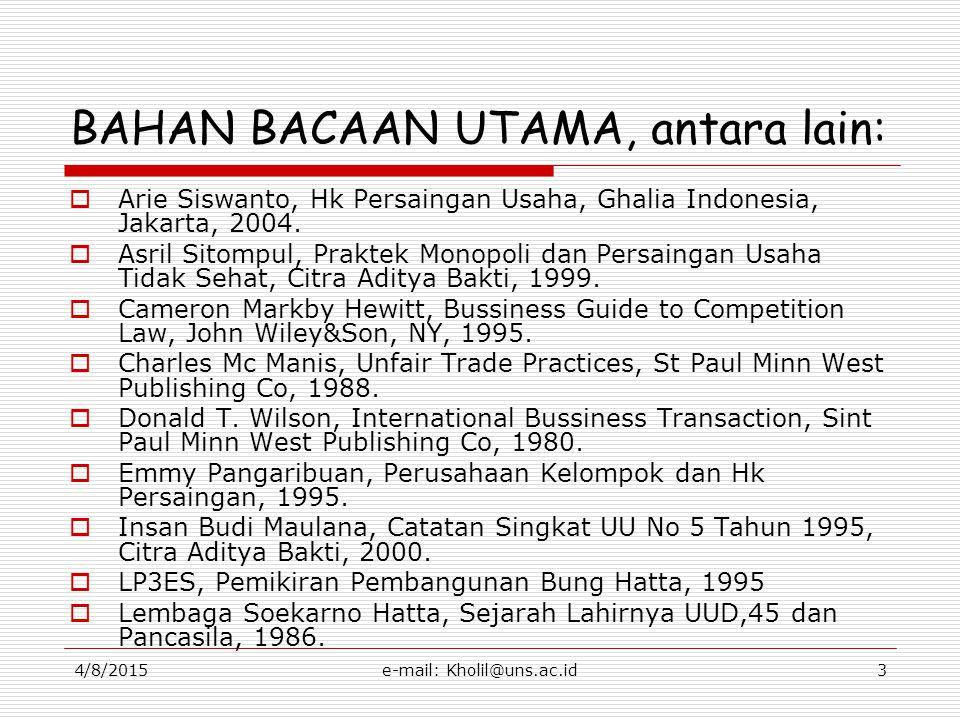 4/8/2015e-mail: Kholil@uns.ac.id4 IKLIM USAHA (SEBELUM UU NO 5 TH 1999 DAN SEKARANG …….