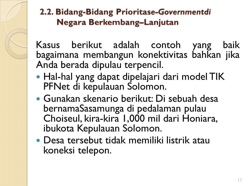 2.2. Bidang-Bidang Prioritase-Governmentdi Negara Berkembang–Lanjutan Kasus berikut adalah contoh yang baik bagaimana membangun konektivitas bahkan ji