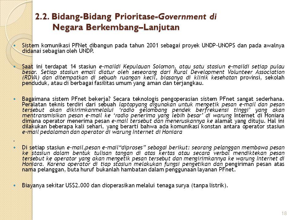 2.2. Bidang-Bidang Prioritase-Government di Negara Berkembang–Lanjutan Sistem komunikasi PFNet dibangun pada tahun 2001 sebagai proyek UNDP-UNOPS dan