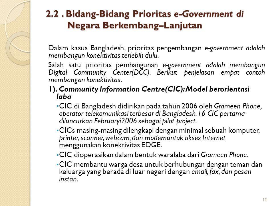 2.2. Bidang-Bidang Prioritas e-Government di Negara Berkembang–Lanjutan Dalam kasus Bangladesh, prioritas pengembangan e-government adalah membangun k