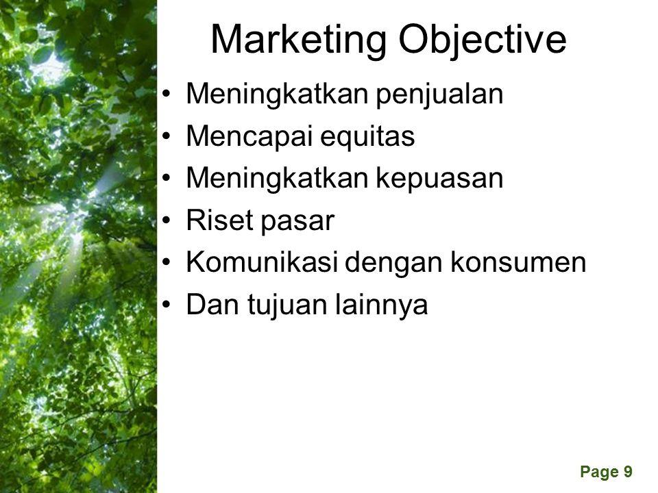 Free Powerpoint Templates Page 9 Marketing Objective Meningkatkan penjualan Mencapai equitas Meningkatkan kepuasan Riset pasar Komunikasi dengan konsumen Dan tujuan lainnya