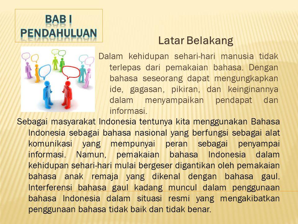 1.Eksistensi Bahasa Indonesia Terancam Terpinggirkan Oleh Bahasa Gaul 2.