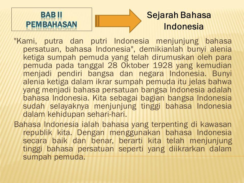 a) Menjadikan Lembaga Pendidikan Sebagai Basis Pembinaan Bahasa b) Perlunya Pemahaman Terhadap Bahasa Indonesia yang Baik dan Benar c) Diperlukan Adanya Undang-Undang Kebahasaan d) Peran Variasi Bahasa dan Penggunaannya e) Menjunjung Tinggi Bahasa Indonesia di Negeri Sendiri Langkah-langkah pencegahan