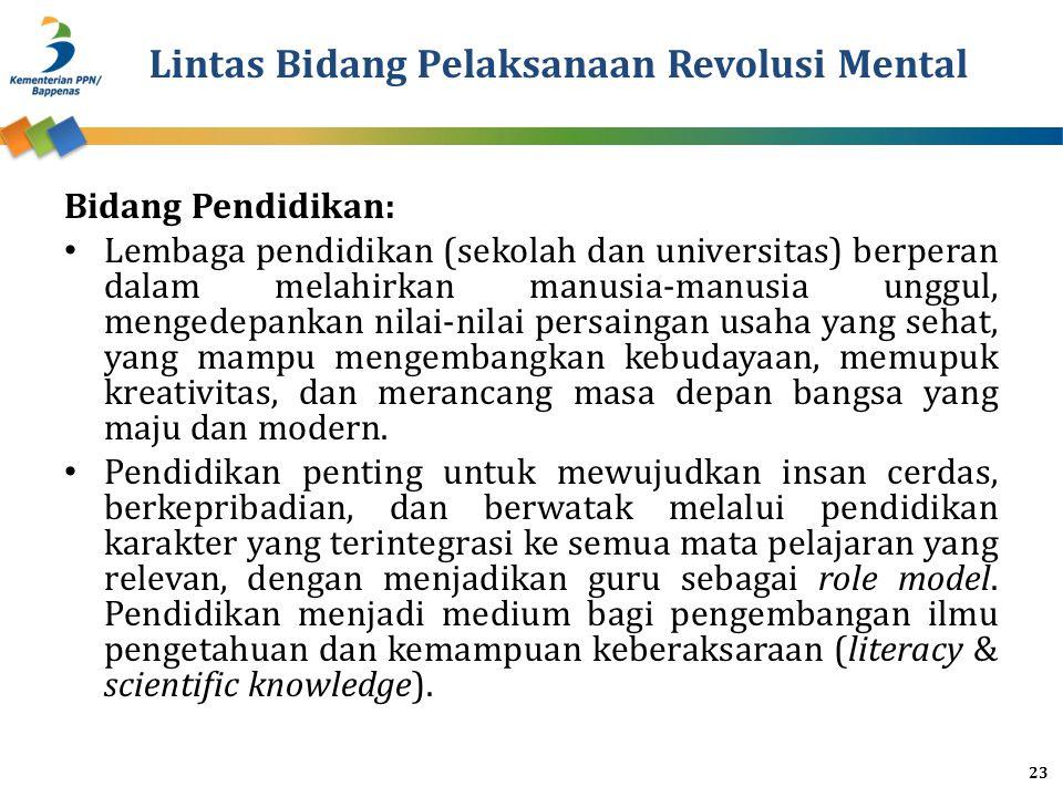 Lintas Bidang Pelaksanaan Revolusi Mental Bidang Pendidikan: Lembaga pendidikan (sekolah dan universitas) berperan dalam melahirkan manusia-manusia un