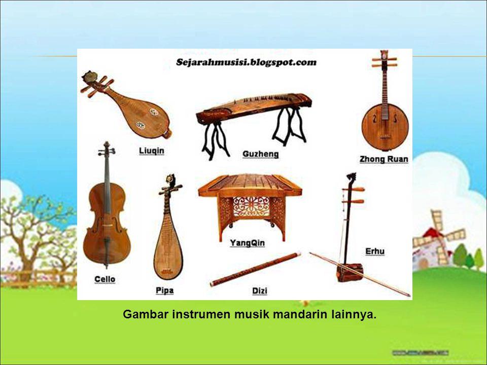 Gambar instrumen musik mandarin lainnya.