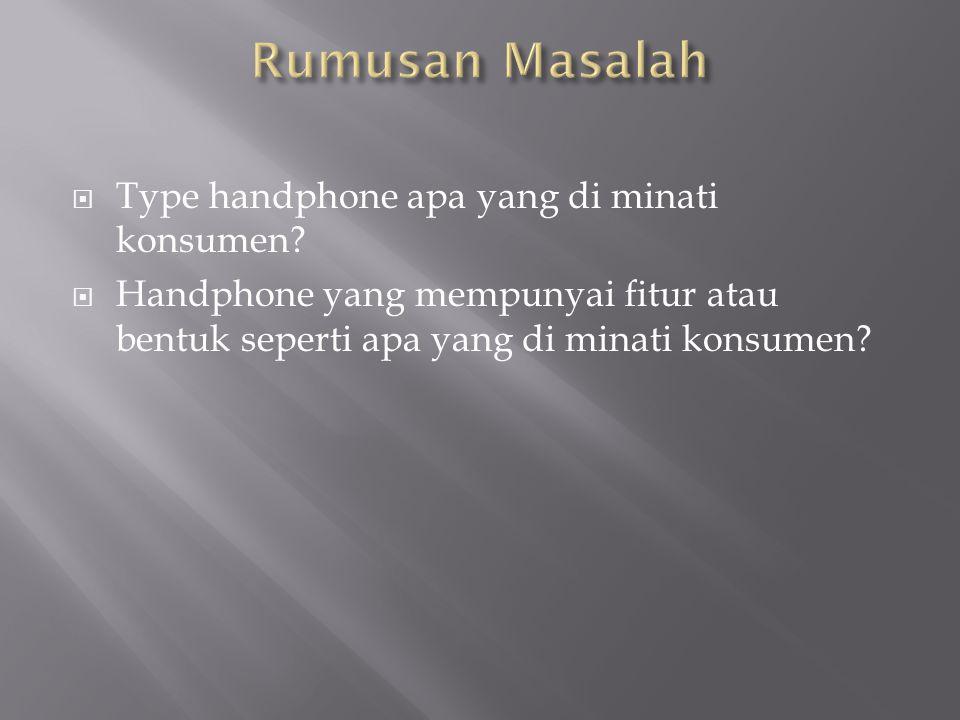  Type handphone apa yang di minati konsumen.
