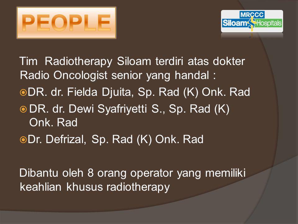 Tim Radiotherapy Siloam terdiri atas dokter Radio Oncologist senior yang handal :  DR. dr. Fielda Djuita, Sp. Rad (K) Onk. Rad  DR. dr. Dewi Syafriy