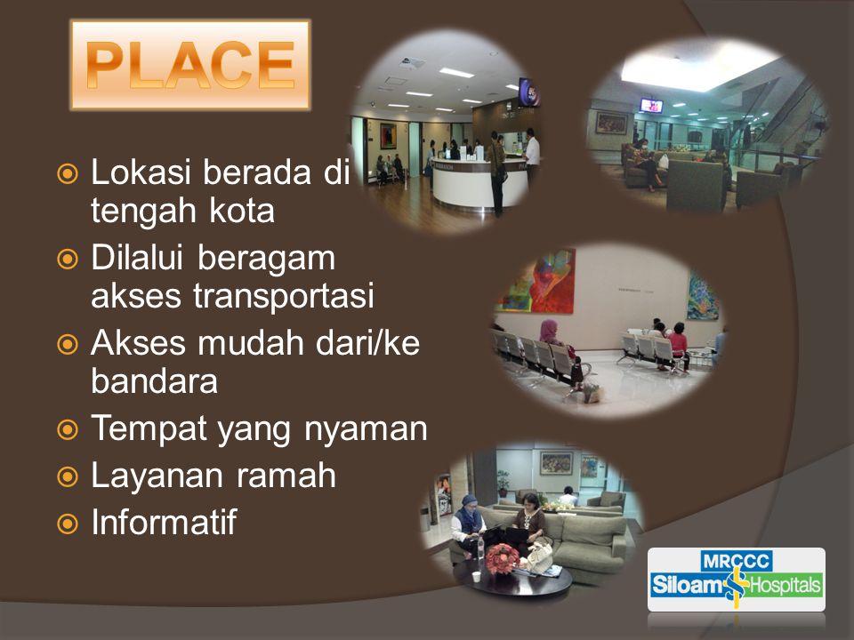  Lokasi berada di tengah kota  Dilalui beragam akses transportasi  Akses mudah dari/ke bandara  Tempat yang nyaman  Layanan ramah  Informatif