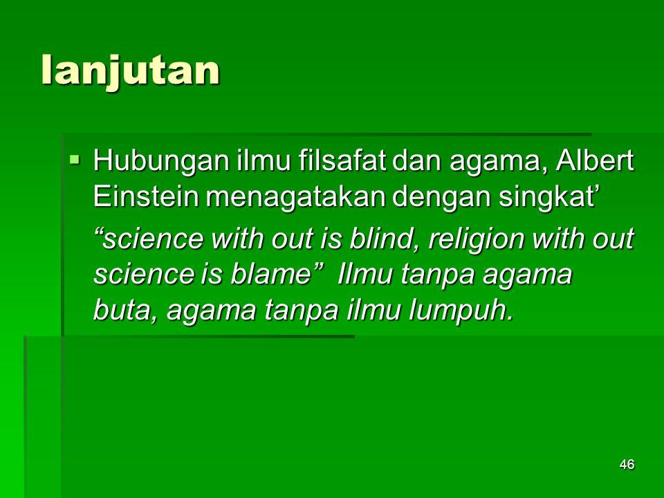 45  Ilmu kebenarannya bersifat empiris, filsafat kebenarannya bersifat spekulatif (berdasrkan nalar dan logika), keduanya bersifat nisbi. Agama keben