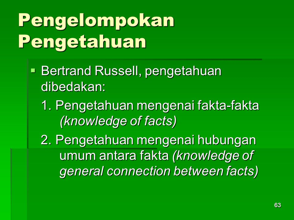 62 ILMU SEBAGAI METODE ILMIAH  ANALISIS (analysis)  DESKRIPSI (description)  PENGUKURAN (measurement)  PERBANDINGAN (comparison)  SURVAI (survey)