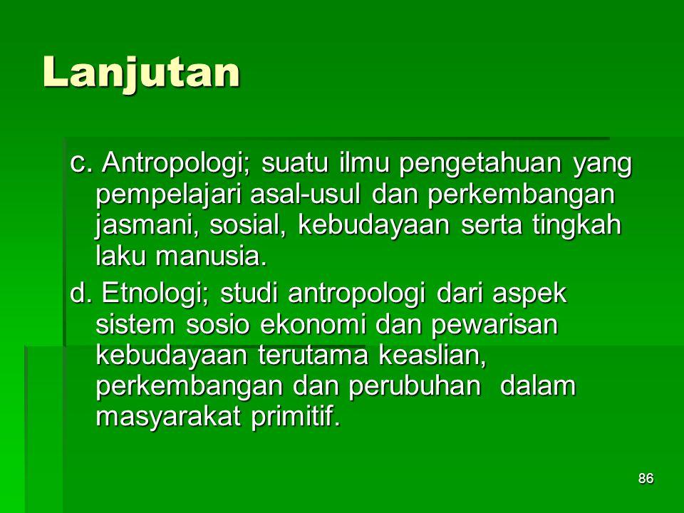 85 PEMBAGIAN ILMU PENGETAHUAN  Ilmu Pengetahuan dibedakan atas: 1.Ilmu Pengetahuan Sosial (social science); membahas hubungan manusia sebagai makhluk