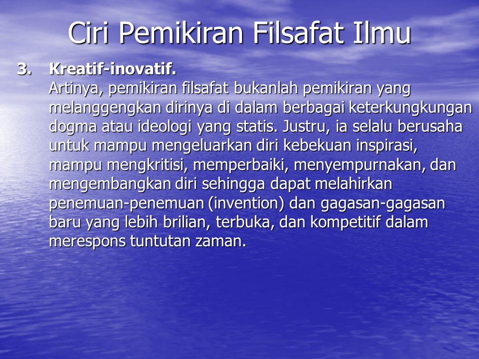 4.Berpikir Sistematis dan analitis.