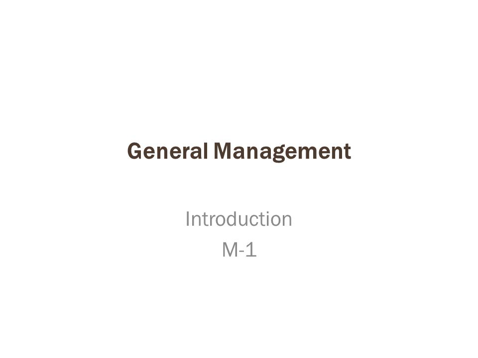 General Management Introduction M-1