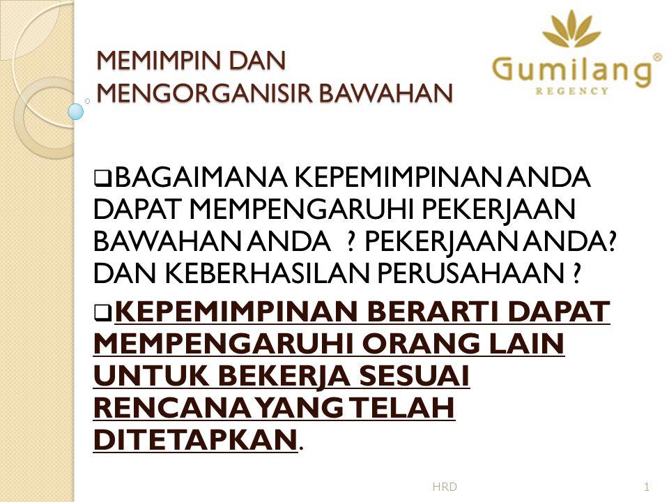 MEMIMPIN DAN MENGORGANISIR BAWAHAN GAYA KEPEMIMPINAN (LEADERSHIP STYLES)  TIPS KAPAN MENGGUNAKAN DEMOCRATIC LEADERSHIP (DELEGATING) : 1.