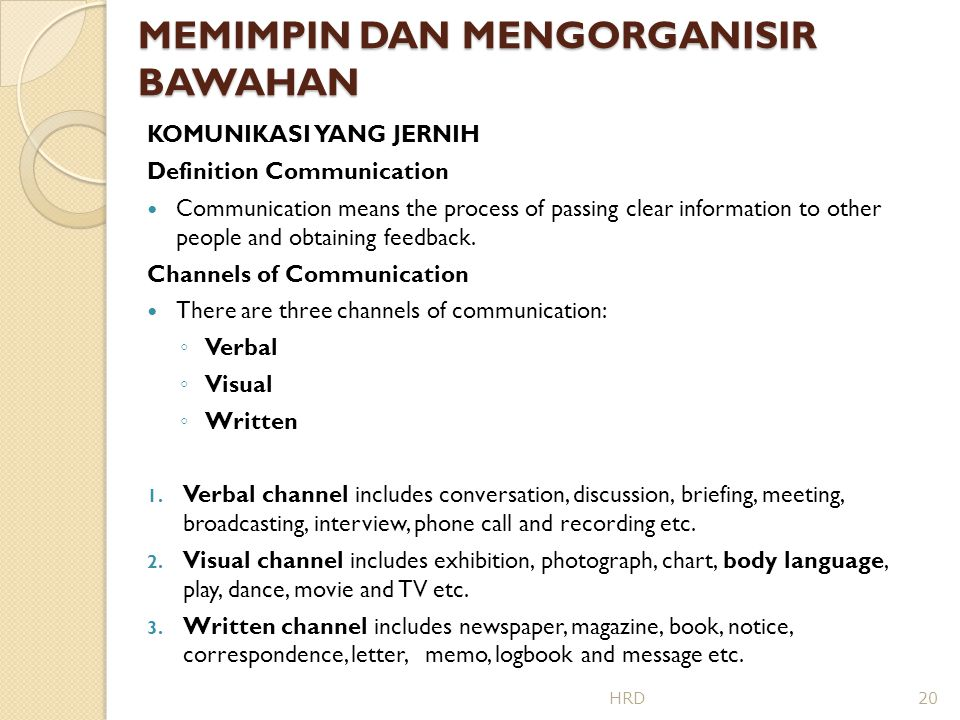MEMIMPIN DAN MENGORGANISIR BAWAHAN KOMUNIKASI YANG JERNIH Definition Communication Communication means the process of passing clear information to oth