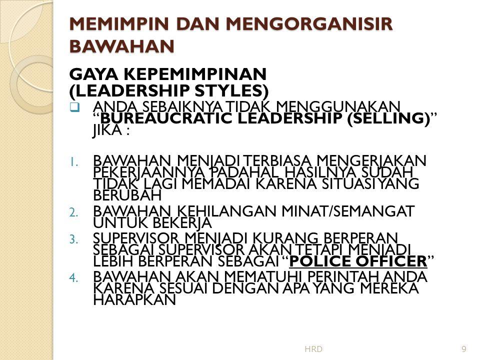 MEMIMPIN DAN MENGORGANISIR BAWAHAN GAYA KEPEMIMPINAN (LEADERSHIP STYLES)  TIPS BAGAIMANA MENGGUNAKAN LAISSEZ-FAIRE LEADERSHIP (PARTICIPATING) : 1.