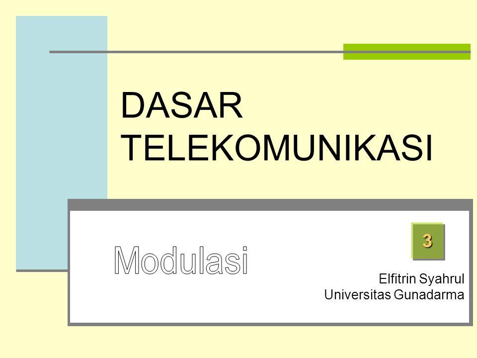 3 Elfitrin Syahrul Universitas Gunadarma DASAR TELEKOMUNIKASI
