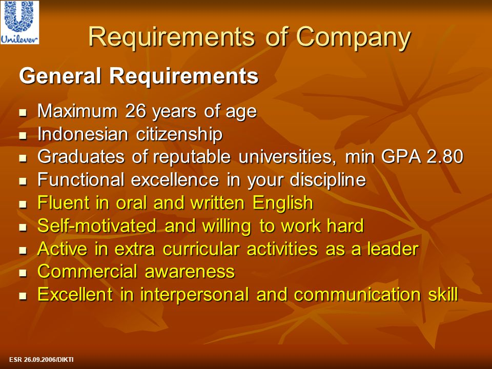 Requirements of Company General Requirements Maximum 26 years of age Maximum 26 years of age Indonesian citizenship Indonesian citizenship Graduates o