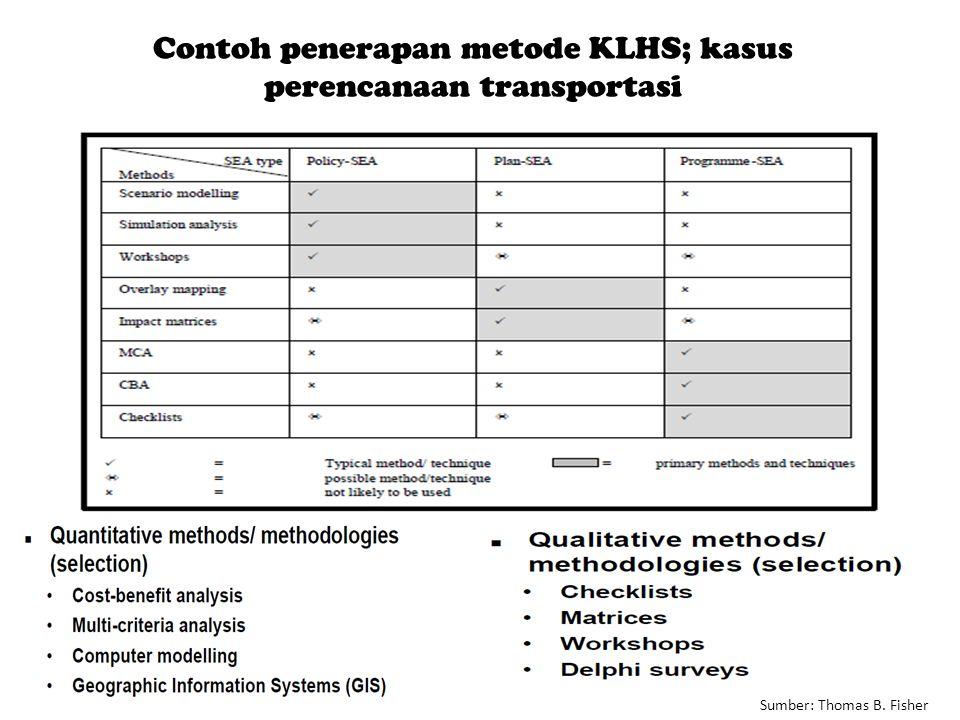 Sumber: Thomas B. Fisher Contoh penerapan metode KLHS; kasus perencanaan transportasi