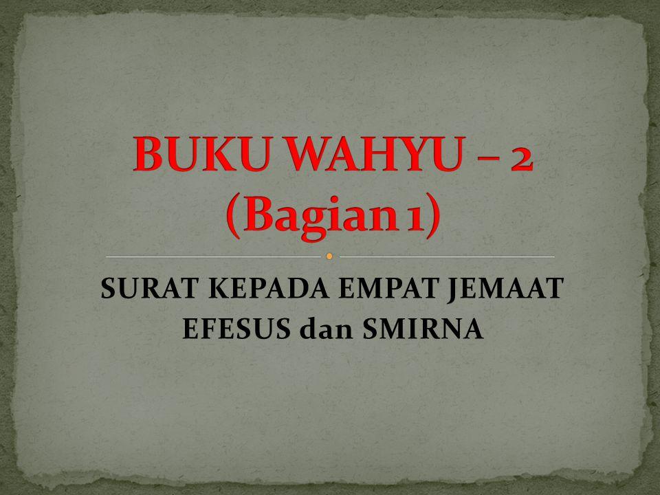 SURAT KEPADA EMPAT JEMAAT EFESUS dan SMIRNA