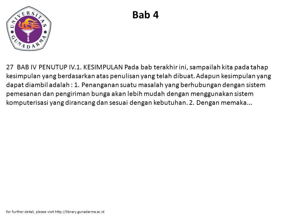 Bab 4 27 BAB IV PENUTUP IV.1. KESIMPULAN Pada bab terakhir ini, sampailah kita pada tahap kesimpulan yang berdasarkan atas penulisan yang telah dibuat