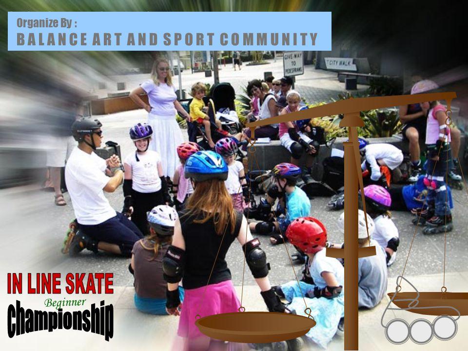 BACKGROUND Sepatu Roda Indonesia Lebih focus ke In Line Skate Speed dan Kompetisi Lokal Sepatu Roda Indonesia Lebih focus ke In Line Skate Speed dan Kompetisi Lokal Adanya Pilihan bermain Sepatu Roda / In Line Skate seperti ; Aggressive, Fitness, Dance, Hockey dan Slalom Adanya Pilihan bermain Sepatu Roda / In Line Skate seperti ; Aggressive, Fitness, Dance, Hockey dan Slalom Olah Raga In Line Skate di sukai Tua dan Muda baik untuk berolah raga maupun untuk Fun / berekreasi Olah Raga In Line Skate di sukai Tua dan Muda baik untuk berolah raga maupun untuk Fun / berekreasi