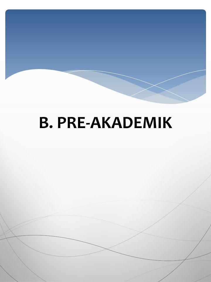 B. PRE-AKADEMIK