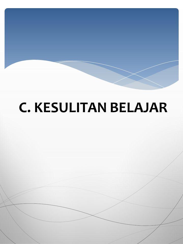 C. KESULITAN BELAJAR