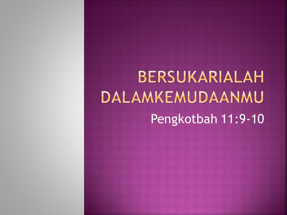 Pengkotbah 11:9-10