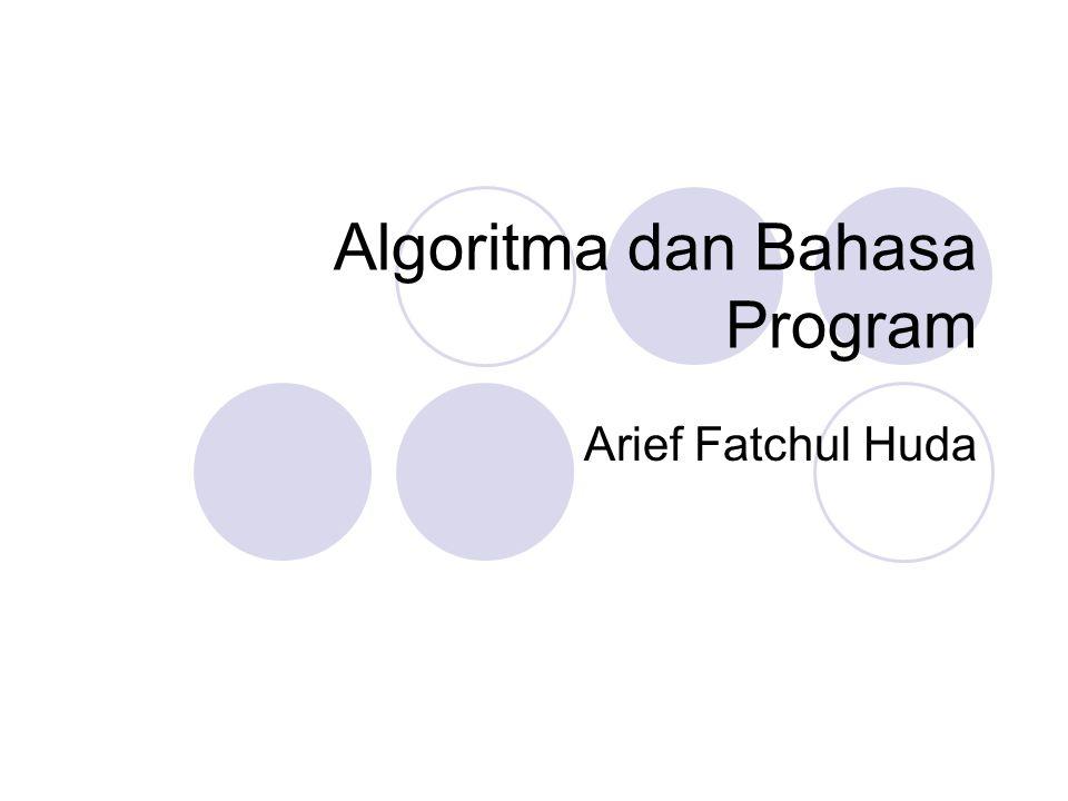 Algoritma dan Bahasa Program Arief Fatchul Huda
