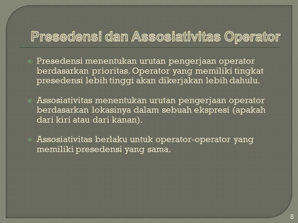  Presedensi menentukan urutan pengerjaan operator berdasarkan prioritas.