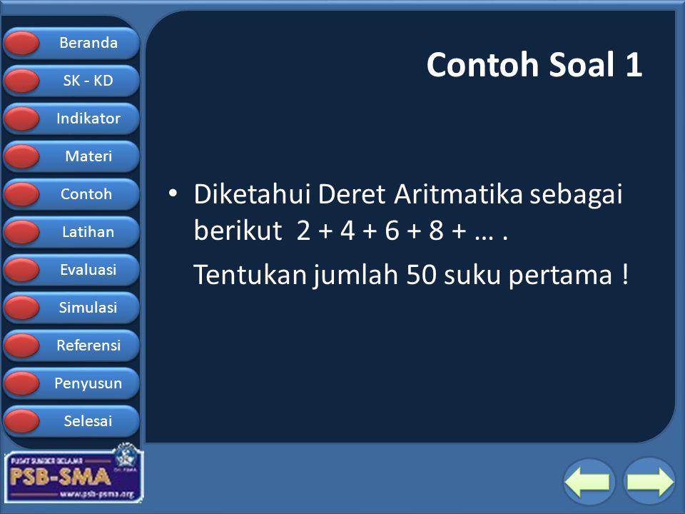 Beranda SK - KD SK - KD Indikator Materi Contoh Latihan Evaluasi Simulasi Referensi Penyusun Selesai Contoh Soal 1 Diketahui Deret Aritmatika sebagai